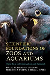Scientific Foundations of Zoos and Aquariums: Their Role in Conservation and Research