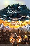 Brotherhood of the Surgent Sun: Book I: The Azori