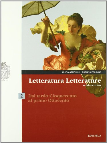 Letteratura letterature. Versione rossa. Per le Scuole superiori. Con espansione online: 2