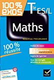 Maths Tle ES, L: Exercices résolus - Terminale ES, L (100% Exos)
