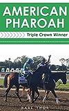 American Pharoah: Triple Crown Winner