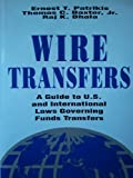 Wire Transfer: International Guide to the Laws and Regulations Governing Electronic Funds Transfer