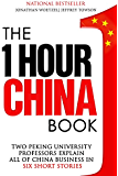 The One Hour China Book: Two Peking University Professors Explain All of China Business in Six Short Stories (English Edition)