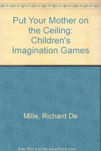 put-your-mother-on-the-ceiling-childrens-imagination-games