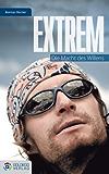 Extrem: Die Macht des Willens