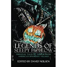 Legends of Sleepy Hollow: Original Tales of Terror From America's Spookiest Village by David Neilsen (2015-08-13)