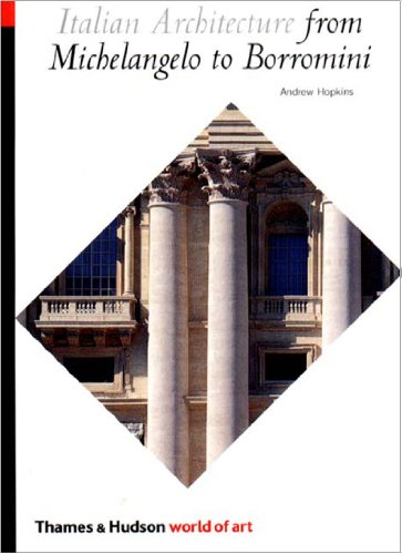 Italian Architecture: From Michelangelo to Borromini (World of Art) por Andrew Hopkins