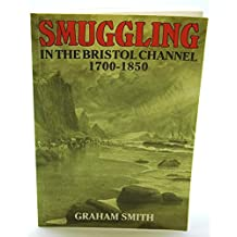 Smuggling in the Bristol Channel, 1700-1850