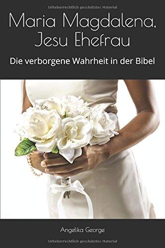 Hochzeits-bands Religiöse (Maria Magdalena, Jesu Ehefrau: Die verborgene Wahrheit in der Bibel (Der Vogel singt, Band 4))
