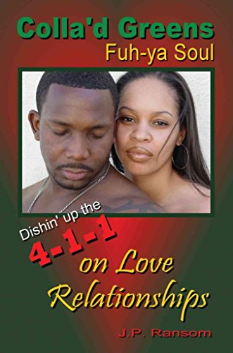 [(Colla'd Greens Fuh-YA Soul : Dishin' Up the 4-1-1 on Love Relationships)] [By (author) J P Ransom] published on (April, 2004)