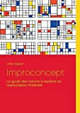 Improconcept : Le guide des notions à explorer en improvisation théâtrale