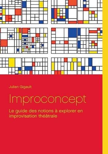 Improconcept : Le guide des notions à explorer en improvisation théâtrale