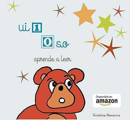 ui 1 Oso (cuento para aprender a leer): Nuevo método para aprender a leer por Cristina Navarro Martinez