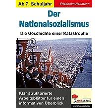 Der Nationalsozialismus: Die Geschichte einer Katastrophe