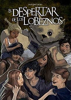 El Despertar De Los Lobeznos: Las Precuelas De Corazones De Hierro 3 por Javier Santolobo