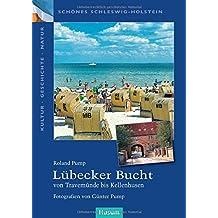 Lübecker Bucht: von Travemünde bis Kellenhusen<br>Fotografien von Günter Pump (Schönes Schleswig-Holstein. Kultur - Geschichte - Natur)