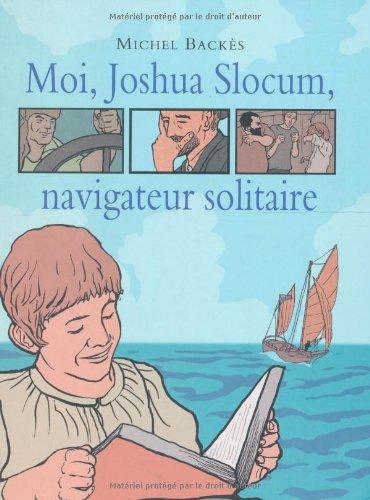 Moi, Joshua Slocum, navigateur solitaire