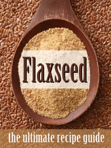 flax-seed-the-ultimate-recipe-guide