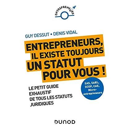 Entrepreneurs, il existe toujours un statut pour vous ! Le petit guide exhaustif de tous les statuts: Le petit guide exhaustif de tous les statuts juridiques