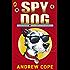 Spy Dog (Spy Dog Series Book 1)