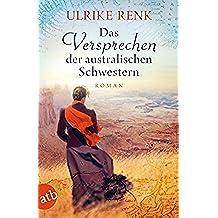 Das Versprechen der australischen Schwestern: Roman (Die Australien Saga 3) (German Edition)