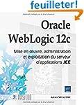 Oracle WebLogic 12c - Mise en oeuvre,...