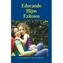 Educando Hijos Exitosos (Spanish Edition) by Rosina Gallagher (2009-01-01)