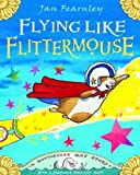 Flying Like Flittermouse: A Bottlenose Bay Story