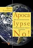Apocalypse No! - Bjoern Lomborg