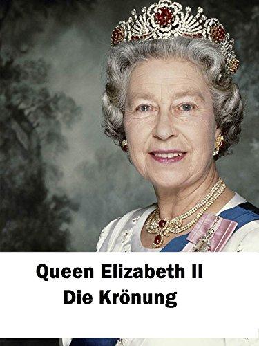 Queen Elizabeth II - Die Krönung Queen Elizabeth 1953