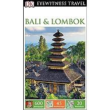 Bali & Lombok (Dk Eyewitness Travel Guides Bali and Lombok)