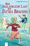 Der unglaubliche Lauf der Fatima Brahimi: Originalausgabe: - Jürgen Banscherus