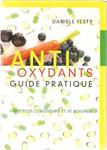 Antioxydants: Vivre plus longtemps et se soigner
