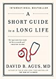 A Short Guide to a Long Life (English Edition)