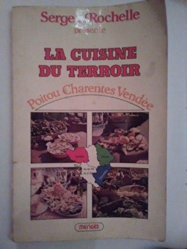 La cuisine du terroir Poitou-Charente-Vendée