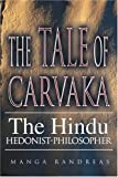 The Tale of Carvaka: The Hindu Hedonist-Philosopher