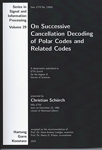 On Successive Cancellation Decoding of Polar Codes and Related Codes. (Series in Signal and Information Processing)