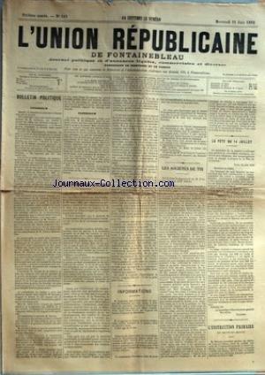 UNION REPUBLICAINE DE FONTAINEBLEAU (L') [No 511] du 21/06/1882 - BULLETIN POLITIQUE - INTERIEUR - EXTERIEUR - LES COMMISSIONS SCOLAIRES - INFORMATIONS - LES SOCIETES DE TIR - LA FETE DU 14 JUILLET PAR FLOURENS - L'INSTRUCTION PRIMAIRE EN SEINE-ET-MARNE. par Collectif