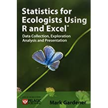 Statistics for Ecologists Using R and Excel (Data in the Wild)