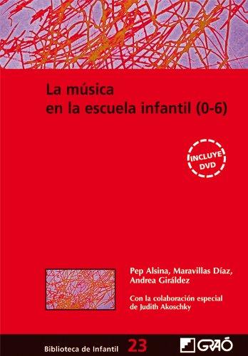 Descargar Libro La Música En La Escuela Infantil: 023 (Biblioteca De Infantil) de Judith Akoschky