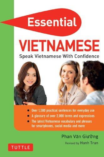 Essential Vietnamese: Speak Vietnamese with Confidence! (Vietnamese Phrasebook & Dictionary) (Essential Phrasebook and Dictionary Series) (English Edition)