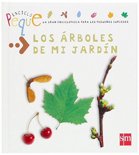 Los arboles de mi Jardin / The Trees in My Garden: 2 (Enciclopeque / Encyclopedia) por Emmanuel Chanut