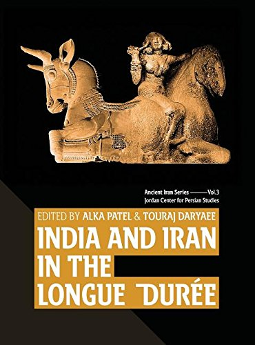 India and Iran in the Longue Durée