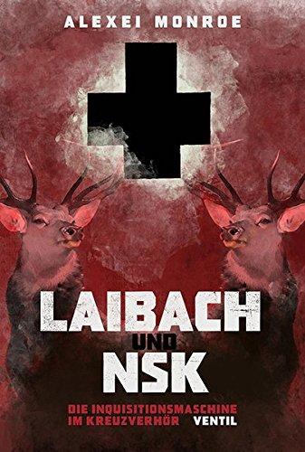 Laibach und NSK: Die Inquisitionsmaschine im Kreuzverhör