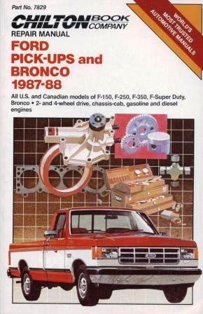 Ford Pick-Ups and Bronco 1987-88: All U.S. and Canadian Models of F-150, F-250, F-350, F-Super Duty, Bronco / 2- and 4-Wheel Drive, Chassis-Cab, Gasoline and Diesel Engines (Chilton Repair Manual) by Chilton Automotive Books (1988-10-02)