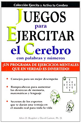 Juegos Para Ejercitar Tu Cerebro: Brain Building Games (Collection Exercise and Put Your Brain Into Action)