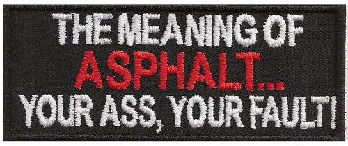 the-meaning-of-asphalt-your-ass-your-fault-biker-choppers-aufnaher-patch-abzeichen