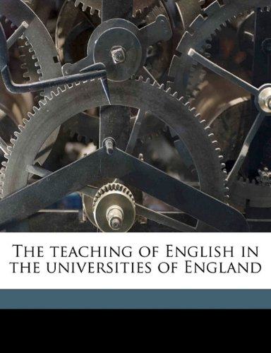 The teaching of English in the universities of England