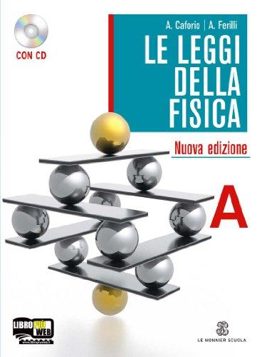 Le leggi della fisica. Vol. A: Meccanica classica-Onde e luce. Per le Scuole superiori. Con CD-ROM. Con espansione online