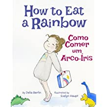How To Eat A Rainbow Como Comer Um Arco Iris Babl Childrens Books